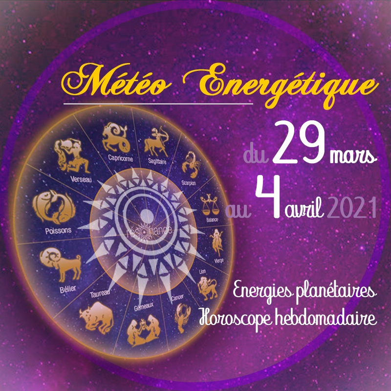 horoscope-energetique-29-mars-4-avril-2021-resonance