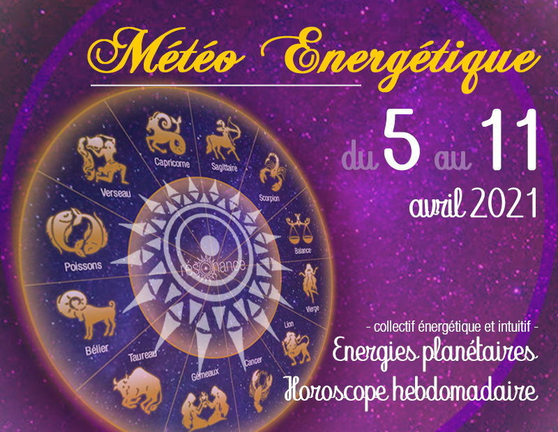 horoscope-energetique-5-avril-11-avril-2021-resonance