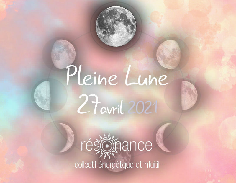 pleine lune 27 avril 2021