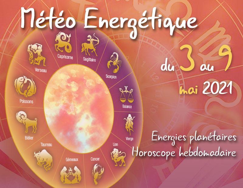 horoscope de la semaine mai 2021
