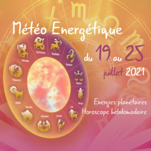 horoscope de la semaine juillet 2021